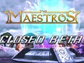 Maestros Closed Beta Weekend May 25-27