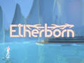 Etherborn is now live on Fig | New trailer released