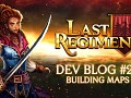 Last Regiment Dev Blog #29 - Building Maps