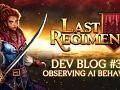 Last Regiment Dev Blog #30 - Observing AI Behavior