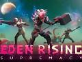 Eden Rising is LIVE