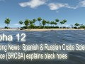 Alpha 12 - Breaking News: Spanish & Russian Crabs Science Alliance (SRCSA) explains black holes