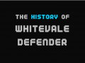 The History Of Whitevale Defender