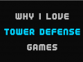 Why I Love Tower Defense Games (And You Should, Too!)