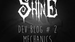 Shine - Dev Blog #2 - Mechanics