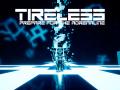TIRELESS - Demo Updated
