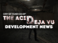 The Acid Deja Vu - Development News #1