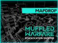 Muffled Warfare Mapdrop incoming  22nd June 2018 0000GMT