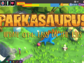 Parkasaurus Update #014 : Easy on the Eyes