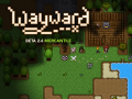 "Wayward Beta 2.6 ""Mercantile"" Released"