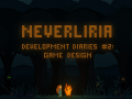 Neverliria - DevDiary #2: Game Design
