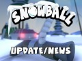 SNOWBALL - News #3