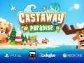 Castaway Paradise released on PS4 and Xbox One!