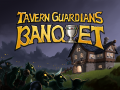 TAVERN GUARDIANS: BANQUET - Trailer and Announcement