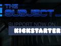 The Subject is now on Kickstarter!