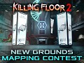 NEW GROUNDS Killing Floor 2 Mapping Competition