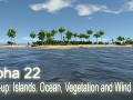 Alpha 22 - Tune-up: Islands, Ocean, Vegetation and Wind