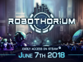 Robothorium Devlog: Summary of the Early Access