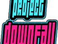 Project DownFall reveal