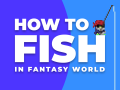 Skill: How to Fish in Fantasy World