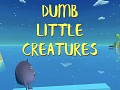 Dumb Little Creatures Pre-Release Trailer is up, check it out!