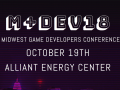 10% Off M+Dev 2018 Midwest Game Developers Conference TIckets