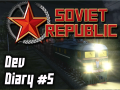 Soviet Republic - Dev Diary #5