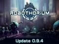 Robothorium - Devlog: Update 0.9.4
