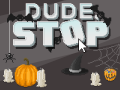 Dude, Stop - Halloween Patch