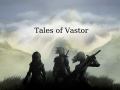 Tales of Vastor - Progress #13 - Alpha