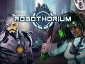 Robothorium - Devlog: special surprise and last factions missions