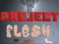 Project Flesh final pre-release article