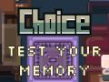 Choice - Memory arcade