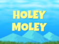Holey Moley Updates
