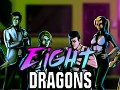 Eight Dragons! -Getting ready for release-