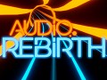 Audio Rebirth Open for Testing
