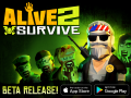 Alive 2 Survive is looking for Beta Testers