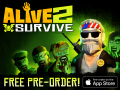 Pre-Order: Alive 2 Survive (Free)