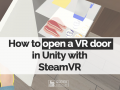 How to open a VR door in Unity and SteamVR