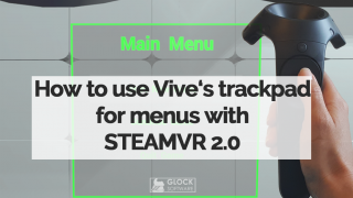 How to use Vive's trackpad for menus using SteamVR 2.0 (Part 1 of 2)