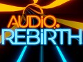 Audio Rebirth Beta Update - v0.5.1 - Upgrade Overhaul & Soundtrack