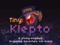 Tiny Klepto. A roguelike adventure for mobile