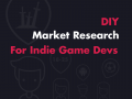 DIY Market Research for Indie Game Devs