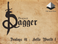 Project Dagger Devlogs : Hello World !