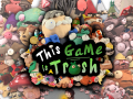 This Game Is Trash - Claymation Action Adventure