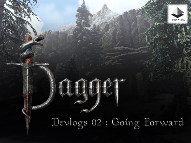 Project Dagger Devlogs 02 : Moving Forward