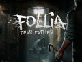 Follia – Dear Father – a first-person survival horror game that will make your blood run cold