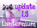 Lanternium update 1.3 is out!