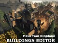 Make Your Kingdom Buildings Editor 0.02a