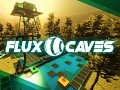 Big update patch for Flux Caves - v1.06 is live!